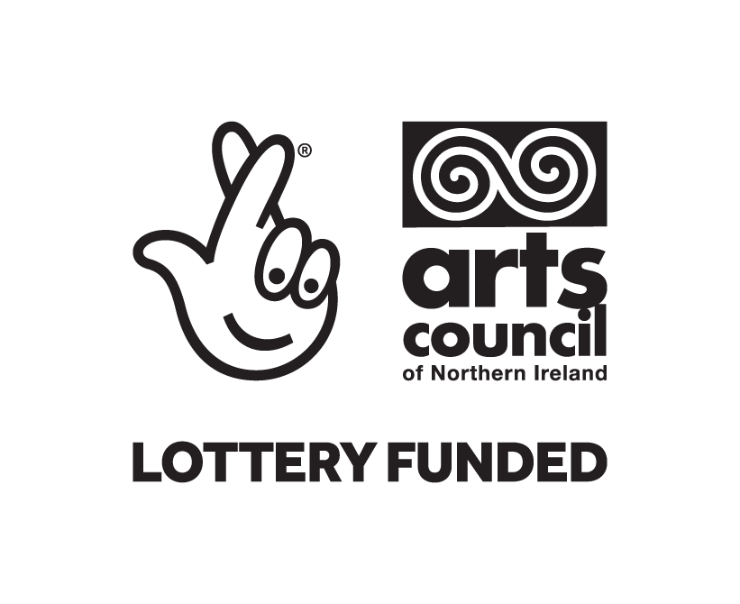 Lottery Funded through the Arts Council of Northern Ireland